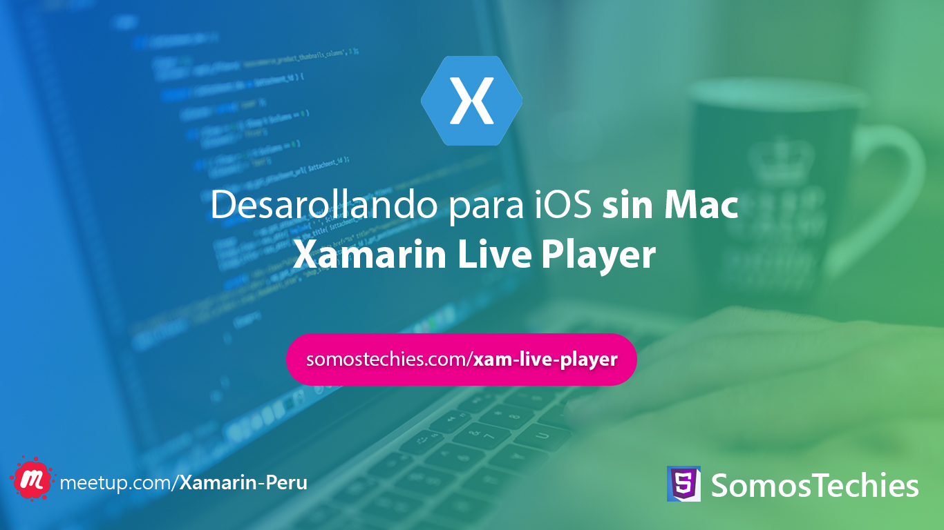 Desarrollando para iOS sin Mac - Xamarin Live Player